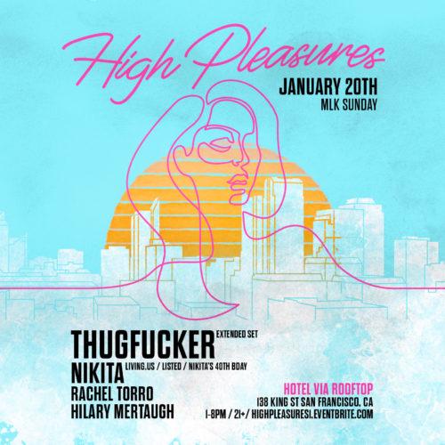 High Pleasures Thugfucker Jan 20