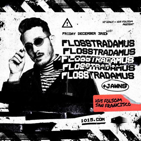 1015 Flosstradamus Dec 3 2021